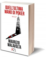 QUELL'ULTIMA MANO DI POKER